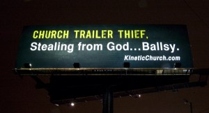 Kinetic Church released this billboard after their portable church trailer was stolen.